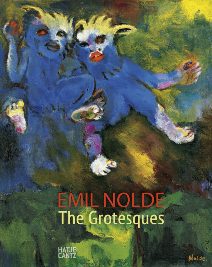 Emil Nolde. The Grotesques.