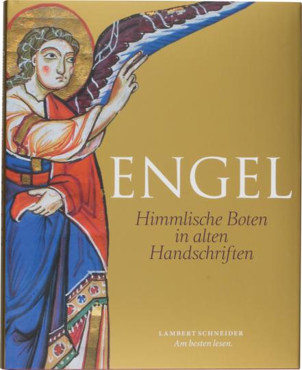 Engel. Himmlische Boten in alten Handschriften.