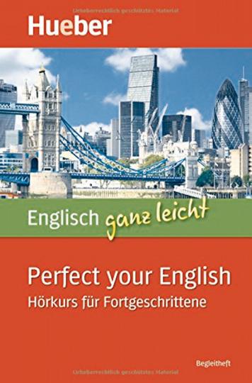 Englisch ganz leicht! - Perfect your English: Hörkurs für Fortgeschrittene 5 CDs & MP3-Download