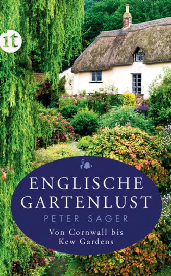 Englische Gartenlust. Von Cornwall bis Kew Gardens.