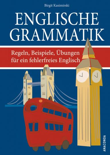 Englische Grammatik - Regeln, Beispiele, Übungen für ein fehlerfreies Englisch