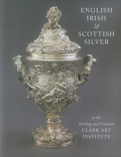 English, Irish and Scottish Silver at the Sterling and Francine Clark Art Institute.