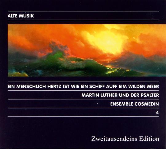 Ensemble Cosmedin. Martin Luther und der Psalter. Musik und Texte aus Wittenberg, Metz, Paris, Mailand.
