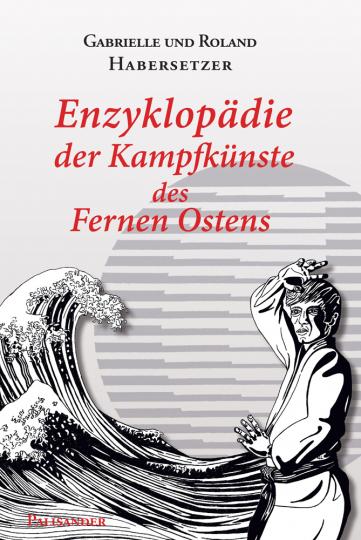 Enzyklopädie der Kampfkünste des Fernen Ostens.