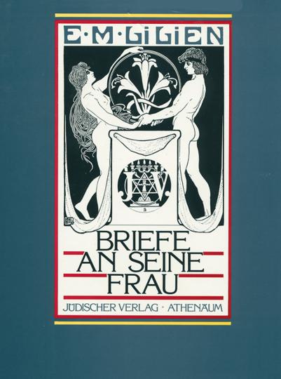 Ephraim Lilien. Briefe an seine Frau 1905-1925.