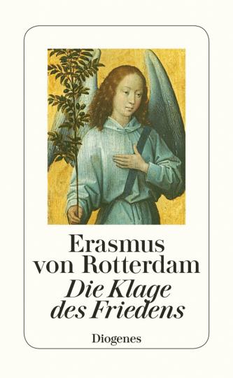Erasmus von Rotterdam. Die Klage des Friedens.