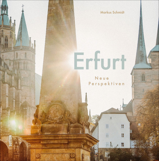 Erfurt. Neue Perspektiven.