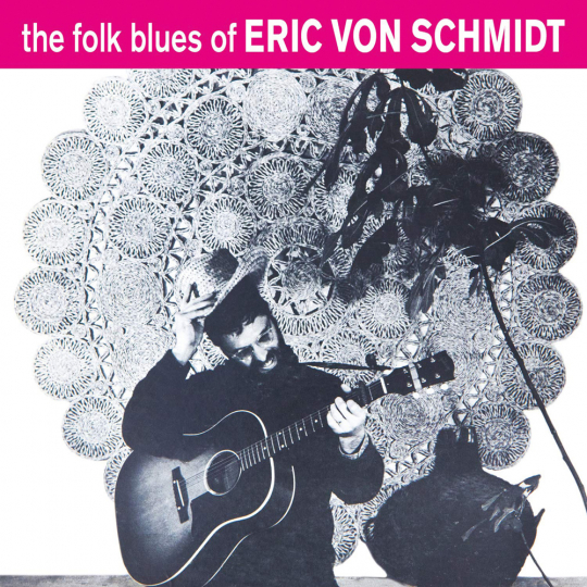 The Folk Blues Of Eric Von Schmidt. CD.