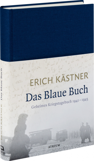 Erich Kästner. Das Blaue Buch. Geheimes Kriegstagebuch 1941-1945.
