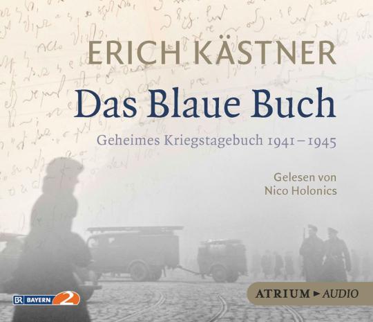Erich Kästner. Das Blaue Buch. Geheimes Kriegstagebuch 1941 - 1945. 4 CDs
