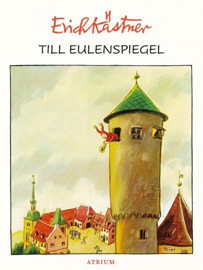 Erich Kästner. Till Eulenspiegel.