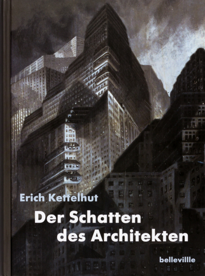 Erich Kettelhut. Der Schatten des Architekten. Erinnerungen.