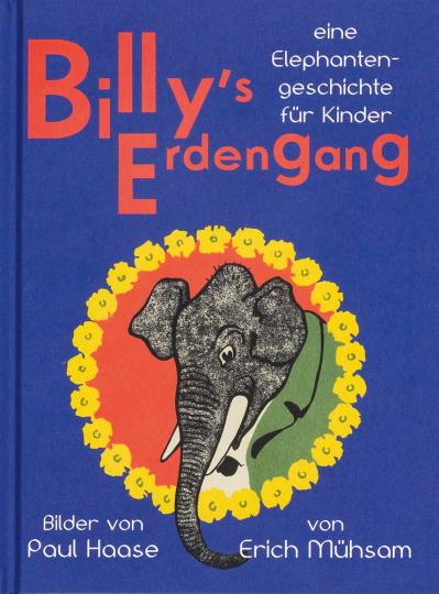 Erich Mühsam, Hanns Heinz Ewers, Paul Haase. Billy's Erdengang.