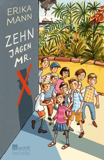 Erika Mann. Zehn jagen Mr. X.