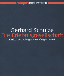 Erlebnisgesellschaft, Die. Kultursoziologie der Gegenwart.