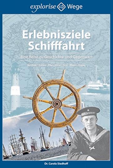 Erlebnisziele Schifffahrt - Eine Reise zu Geschichte und Gegenwart