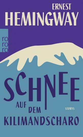 Ernest Hemingway. Schnee auf dem Kilimandscharo. Storys.