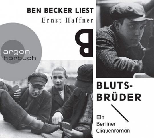 Ernst Haffner. Blutsbrüder. Ein Berliner Cliquenroman. Hörbuch. 5 CDs.