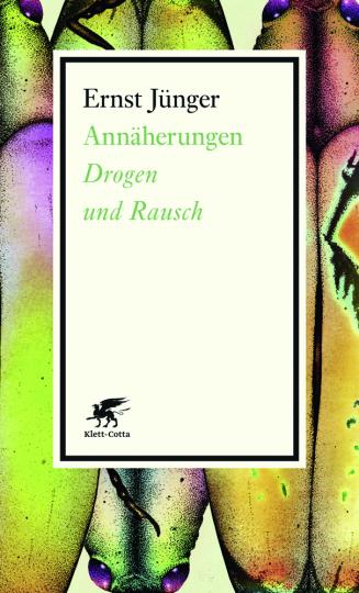 Ernst Jünger. Annäherungen. Drogen und Rausch.