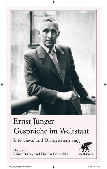 Ernst Jünger. Gespräche im Weltstaat. Interviews und Dialoge 1929-1997.