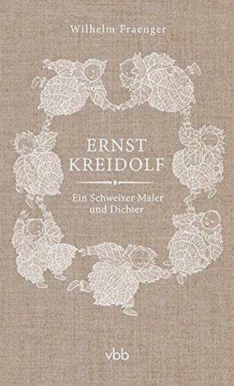Ernst Kreidolf. Ein Schweizer Maler und Dichter.