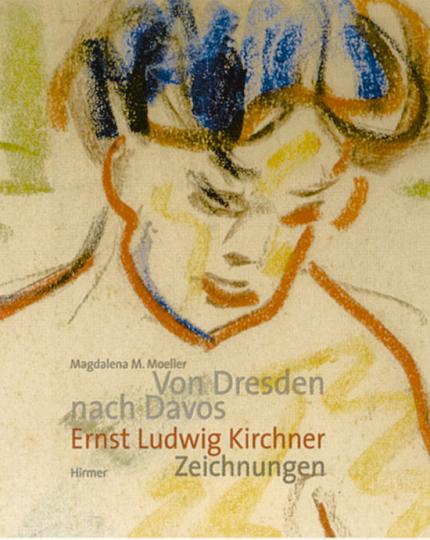 Ernst Ludwig Kirchner. Von Dresden nach Davos. Zeichnungen und Aquarelle.