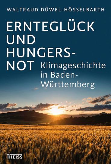 Ernteglück und Hungersnot.