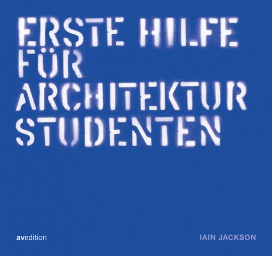 Erste Hilfe für Architekturstudenten.