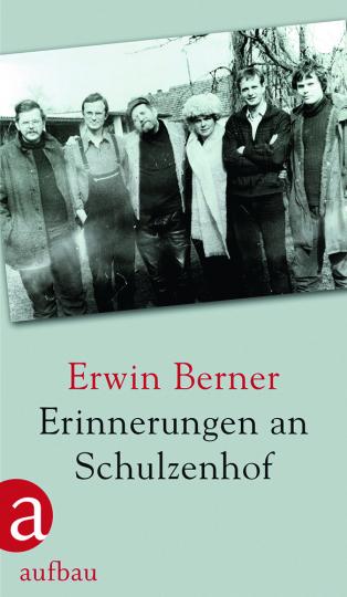 Erwin Berner. Erinnerungen an Schulzenhof.