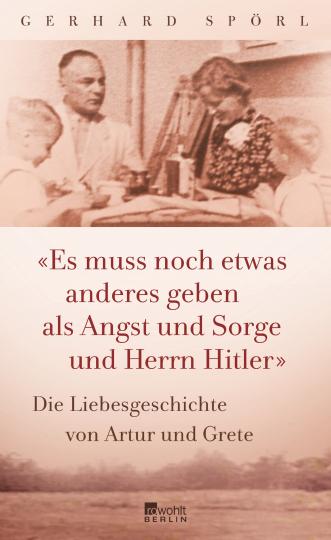 'Es muss noch etwas anderes geben als Angst und Sorge und Herrn Hitler'.