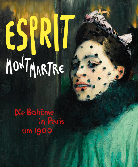 Esprit Montmartre. Die Bohème in Paris um 1900.