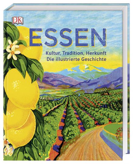 Essen. Kultur, Tradition, Herkunft. Die illustrierte Geschichte.