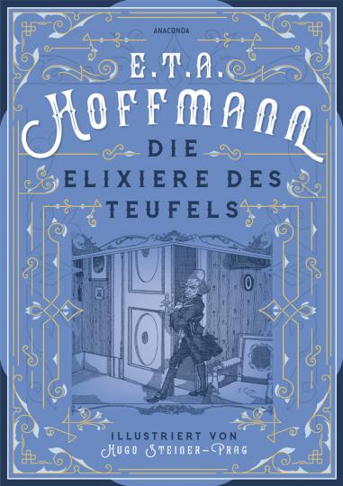 E. T. A. Hoffmann. Die Elixiere des Teufels.