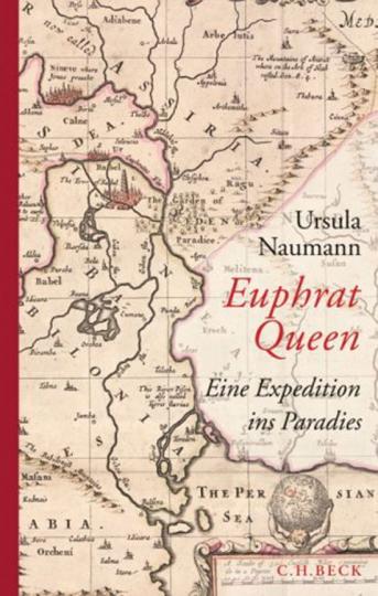 Euphrat Queen. Eine Expedition ins Paradies.