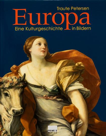 Europa. Eine Kulturgeschichte in Bildern.