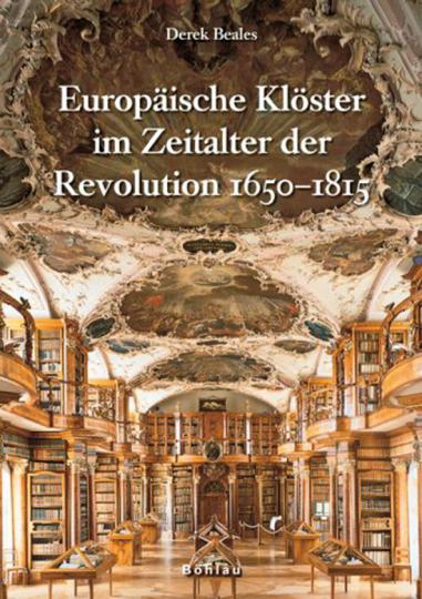 Europäische Klöster im Zeitalter der Revolution 1650 - 1815.