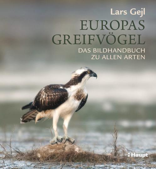 Europas Greifvögel. Das Bildhandbuch zu allen Arten.