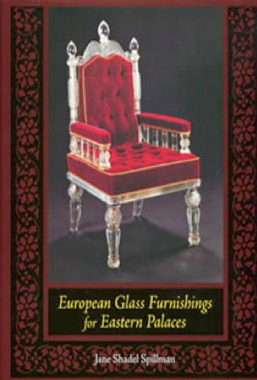 European Glass Furnishings for Eastern Palaces. Glasmöbel für orientalische Paläste.