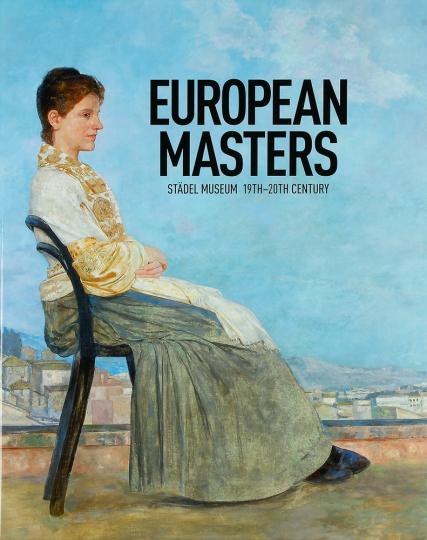 European Masters Städel Museum 19th-20th Century.