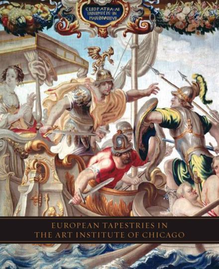 European Tapestries in the Art Institute of Chicago. Europäische Bildteppiche.