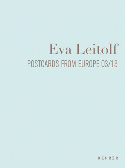 Eva Leitolf. Postcards from Europe 03/13. Work from the ongoing archive.
