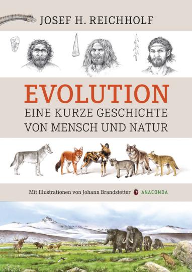 Evolution. Eine kurze Geschichte von Mensch und Natur.