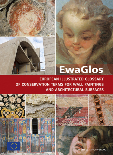 EwaGlos. European Illustrated Glossary Of Conservation Terms For Wall Paintings And Architectural Surfaces.