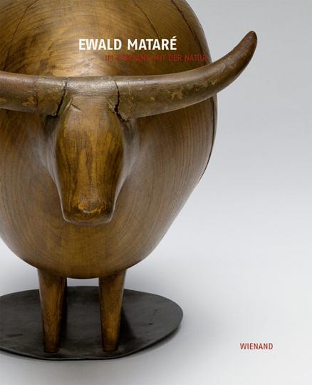 Ewald Mataré. Im Einklang mit der Natur.