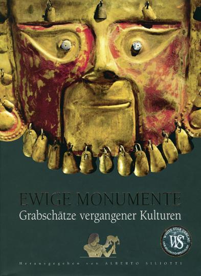 Ewige Monumente. Grabschätze vergangener Kulturen.