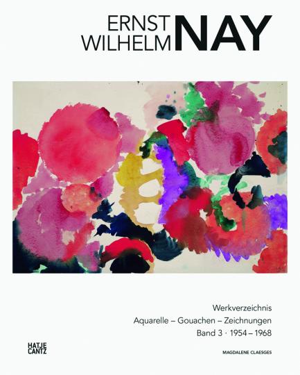E. W. Nay. Werkverzeichnis der Aquarelle, Gouachen und Zeichnungen. Band 3.