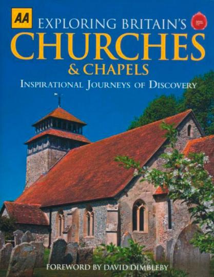 Exploring Britain's Churches and Chapels. Inspirierende Entdeckungsreisen.