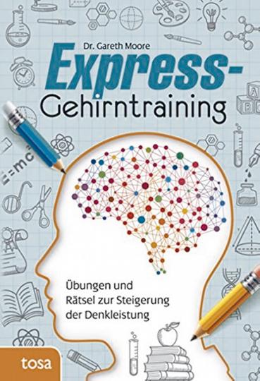 Express-Gehirntraining - Übungen und Rätsel zur Steigerung der Denkleistung