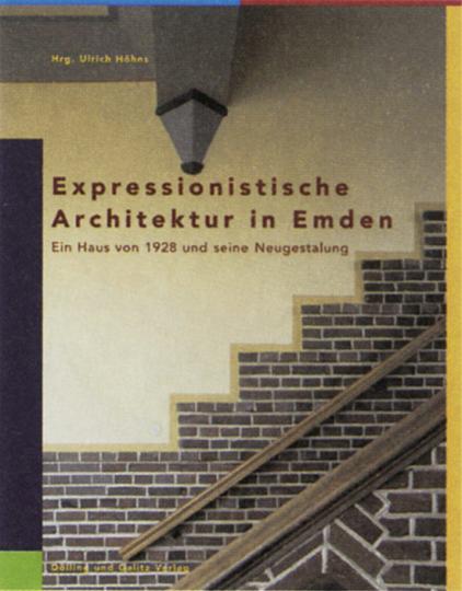 Expressionistische Architektur in Emden - Ein Haus von 1928 und seine Neugestaltung