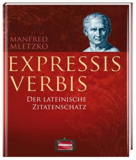 Expressis verbis - Der lateinische Zitatenschatz.